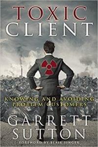Toxic Client - by Garrett Sutton